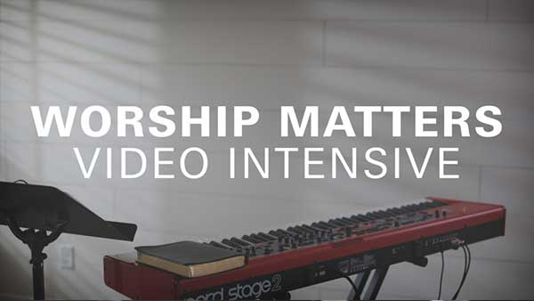 worship-matters-video-intensive