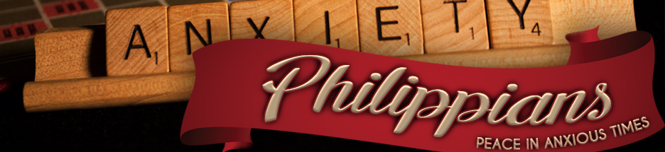 Philippians: Peace in Anxious Times - Christ's Win-Win banner