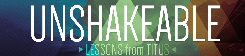 Unshakeable: Lessons from Titus banner