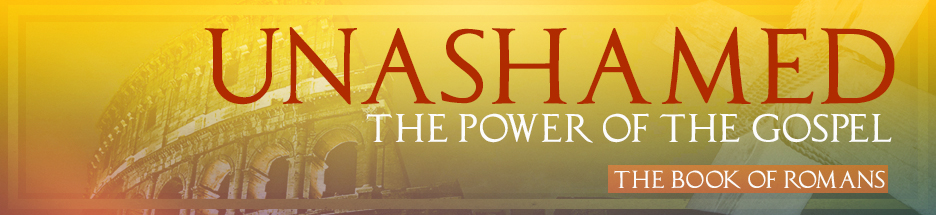 Unashamed: Righteous By FAITH banner