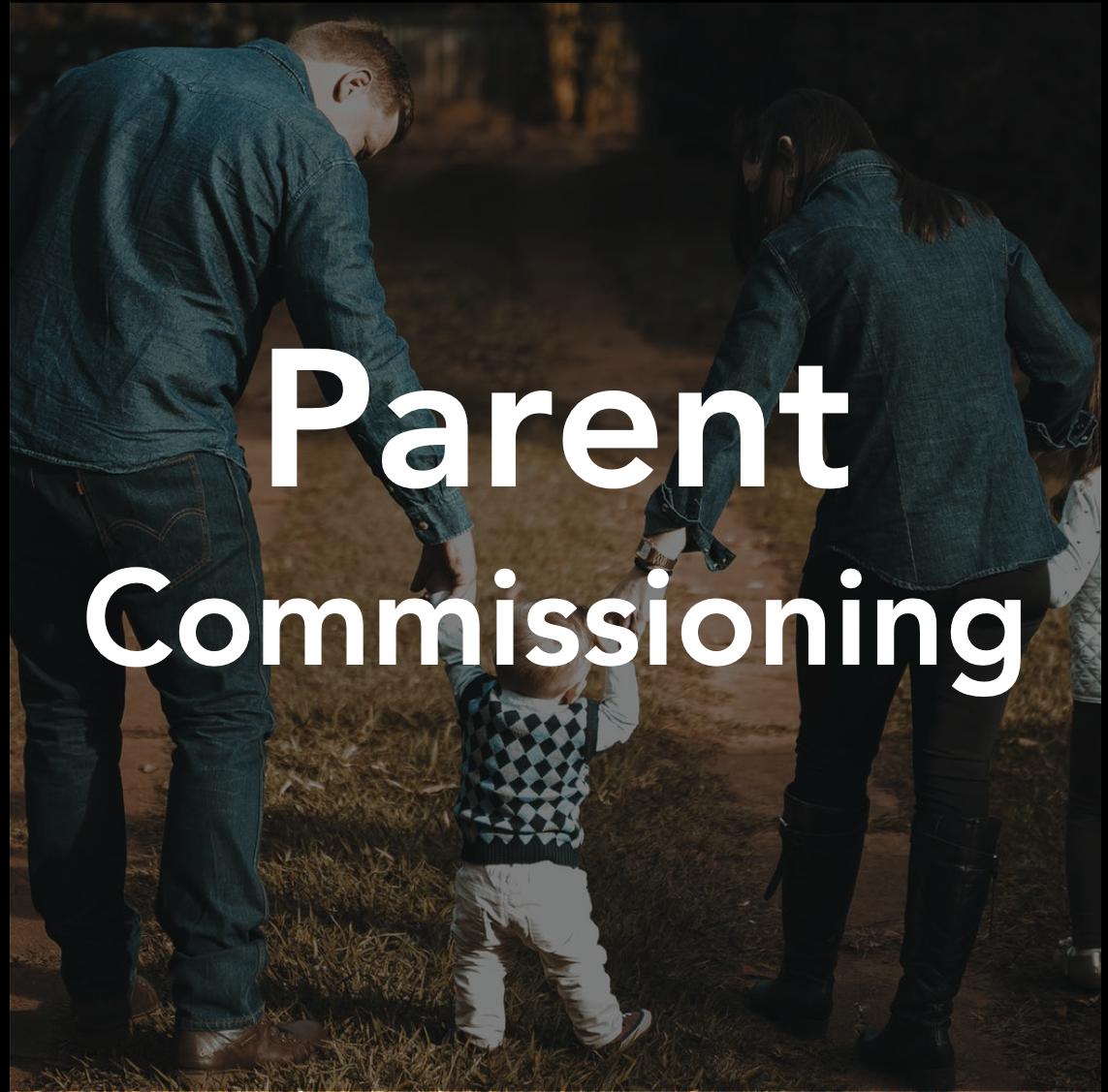 Parent Commissioning