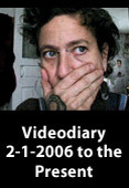 Videodiary 2-1-2006 To The Present