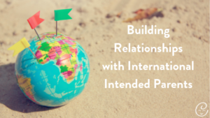 Image of Building Relationships with International Intended Parents
