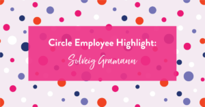 Image of Circle Employee Spotlight: Solveig Gramann