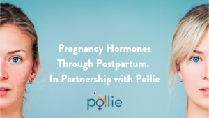 Image of Hormones from Pregnancy Through Postpartum: What to Expect as a Surrogate and How to Make the Transition Smoother