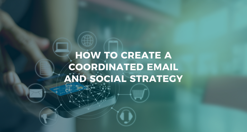 How to Create a Coordinated Email and Social Strategy.png