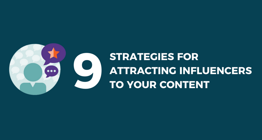 9 Strategies for Attracting Influencers to Your Content.png
