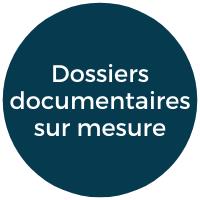 dossiers documentaires sur mesure
