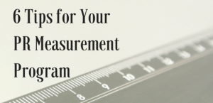 6 Tips for Your PR Measurement Program