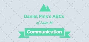 #Authority2015: Daniel Pink's ABCs of Selling & Communication