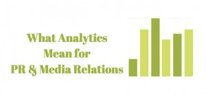 What Analytics Mean for PR & Media Relations