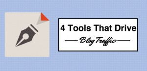 Drive Blog Traffic With These 4 Content Marketing Tools