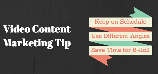 Video Content Marketing Tip