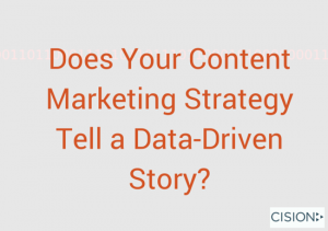 Does Your Content Marketing Strategy Tell a Data-Driven Story?