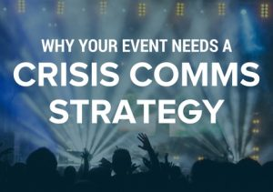 Why Your Event Needs a Crisis Communications Plan