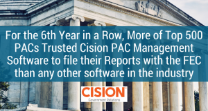 For the 6th Year in a Row, More of Top 500 PACs Trusted Cision PAC Management Software to file their Reports with the FEC than any other software in the industry