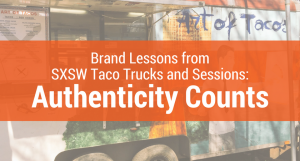 Brand PR Lessons from SXSW Taco Trucks and Sessions: Authenticity Counts