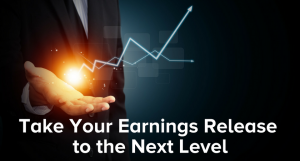 Take Your Earnings Release to the Next Level