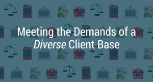 Meeting the Needs of a Diverse Client Base