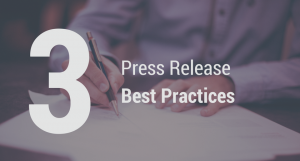 Go Back to Basics with These Three Press Release Best Practices
