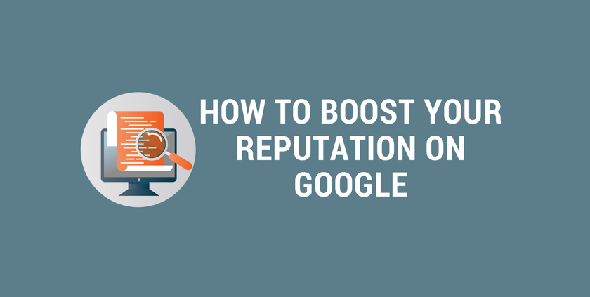 How to Boost Your Reputation on Google.png