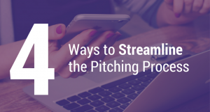 Four Ways to Streamline the Pitching Process