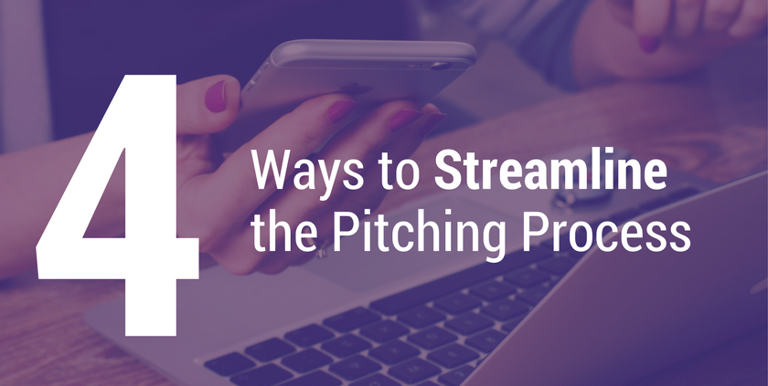 4 Ways to Streamline the Pitching Process