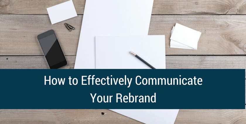How to Effectively Communicate Your Rebrand.png