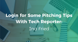 Login for Some Pitching Tips With Tech Reporter Ina Fried