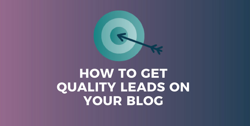 How to Get Quality Leads on Your Blog