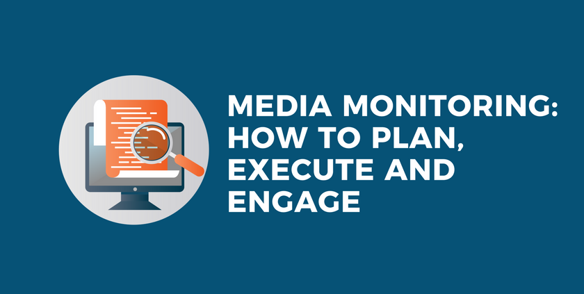 Media Monitoring: How to Plan, Execute and Engage.png