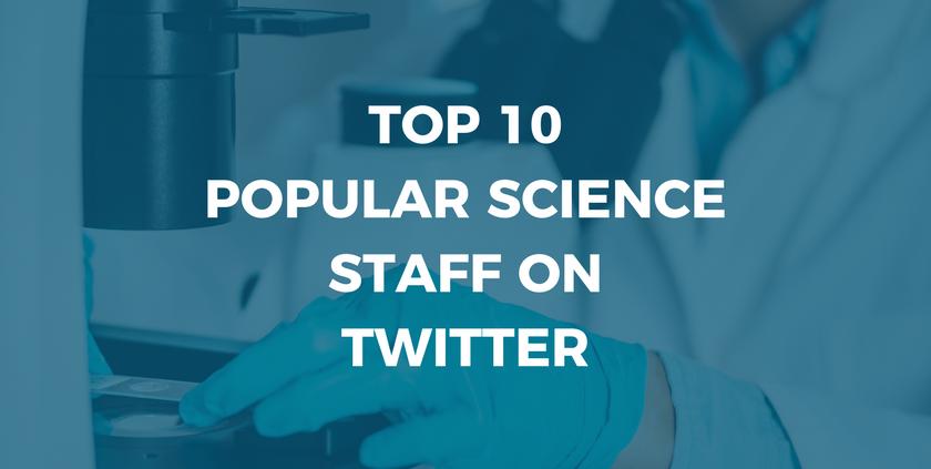 Top 10 Popular Science Staff on Twitter