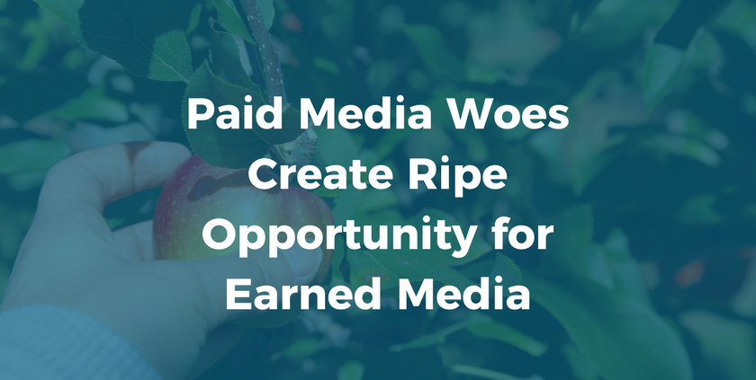 Paid Media Woes Create Ripe Opportunity for Earned Media
