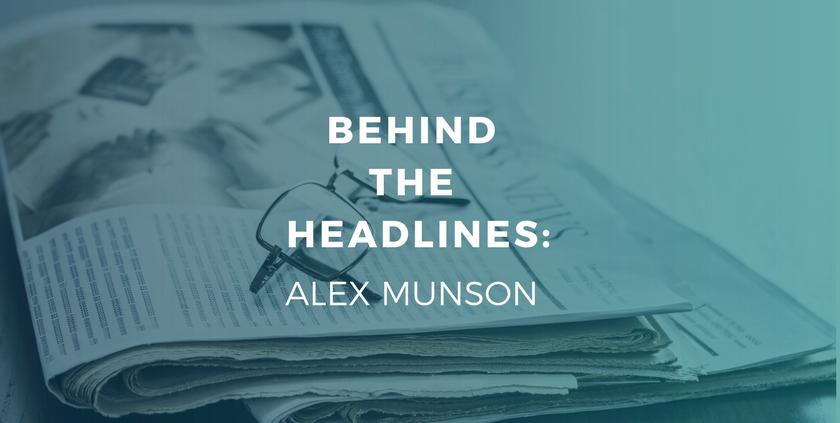 Behind the Headlines: Alex Munson