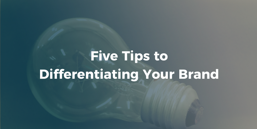 Five Tips to Differentiating Your Brand