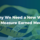 Why We Need a New Way to Measure Earned Media