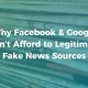 Why Facebook & Google Can?t Afford to Legitimize Fake News Sources