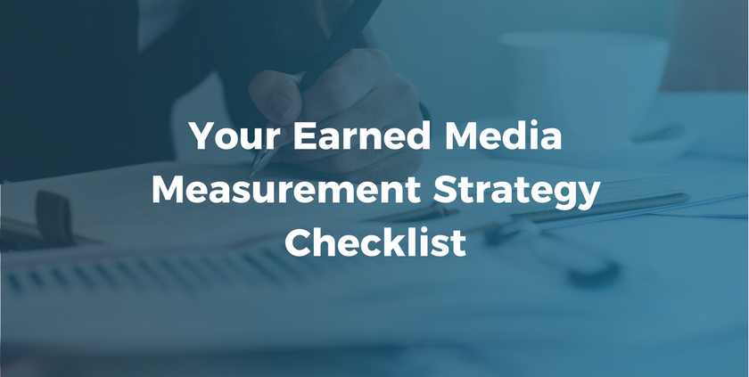 Your Earned Media Measurement Strategy Checklist