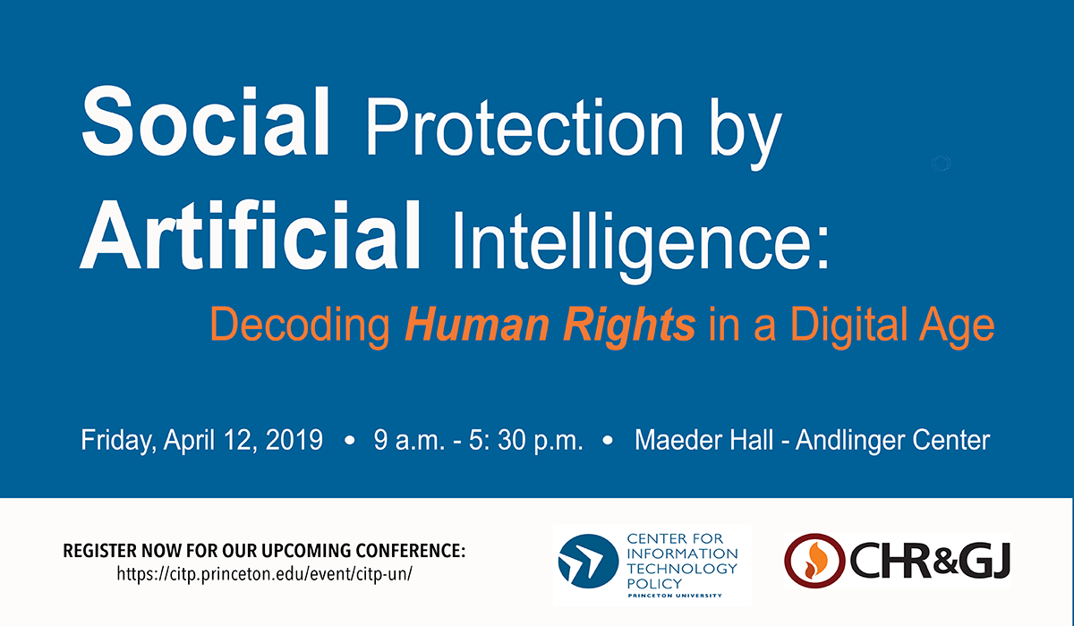 869689ec19 CITP UN Conference – Social Protection by Artificial Intelligence  Decoding  Human Rights in a Digital Age » Center for Information Technology Policy