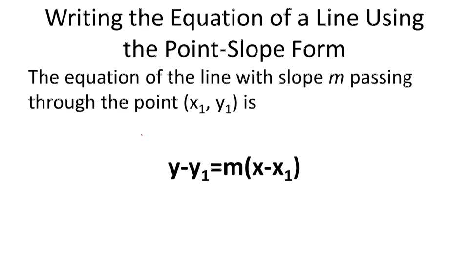 Writing the Equation of a Line Using the Point-Slope Form - Overview
