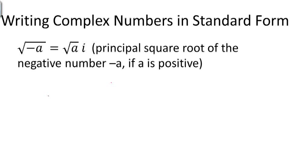 Writing Complex Numbers in Standard Form - Overview