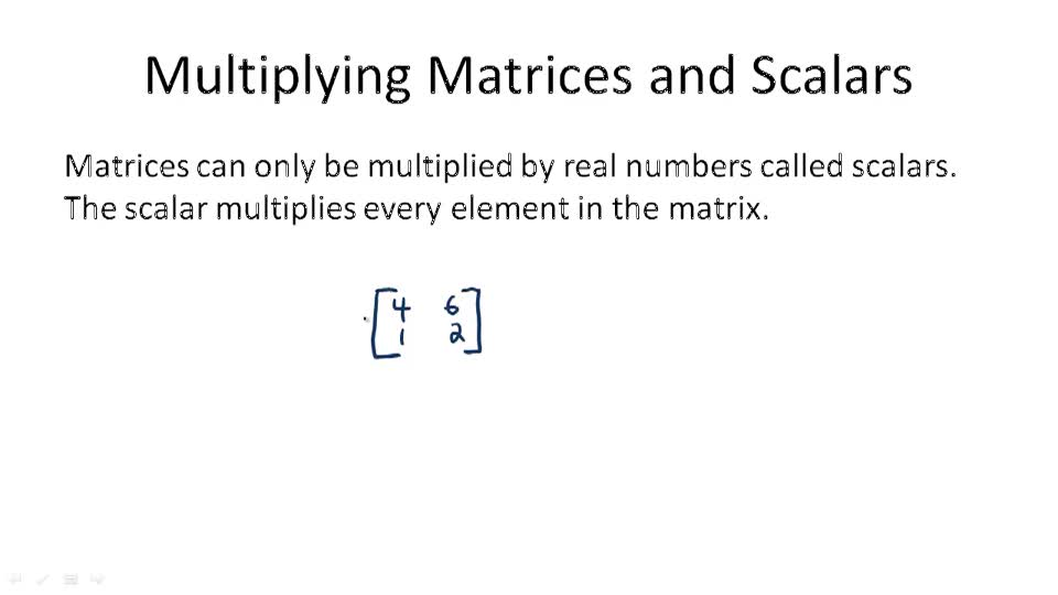 Multiplying Matrices and Scalars - Overview