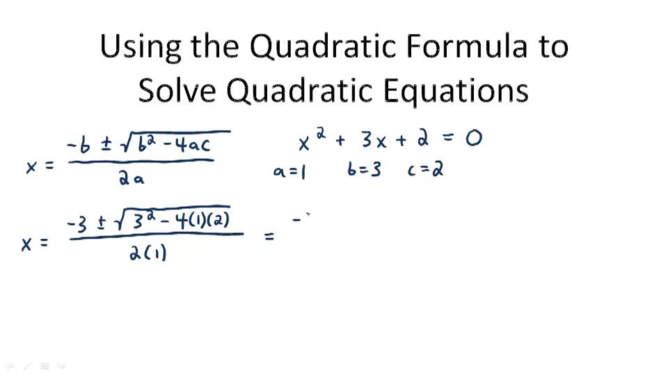 Using the Quadratic Formula to Solve Quadratic Equations - Overview