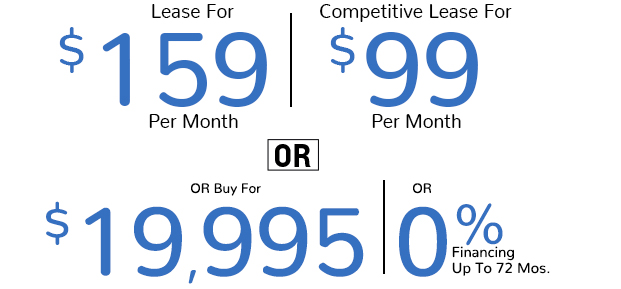 Lease For $159 Per Month | Competitive Lease for $99 Per Month Or Buy For $19,995 Or 0% Financing For Up To 72 Months