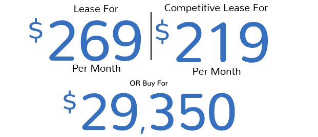 Lease For $269 Per Month | Competitive Lease for $219 Per Month Or Buy For $29,350