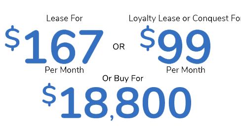 Featured Offer Lease For $167 Per Mo. Or Loyalty Lease or Conquest Lease For $99 Or Buy For $18,800