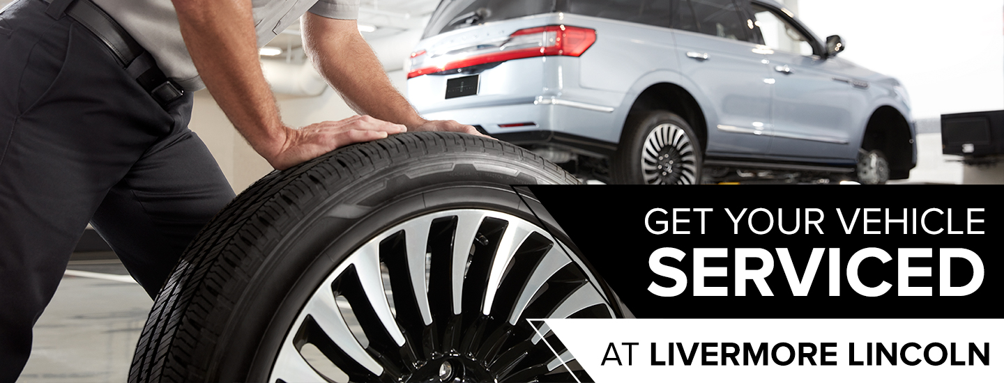 get your vehicle service at Livermore lincoln
