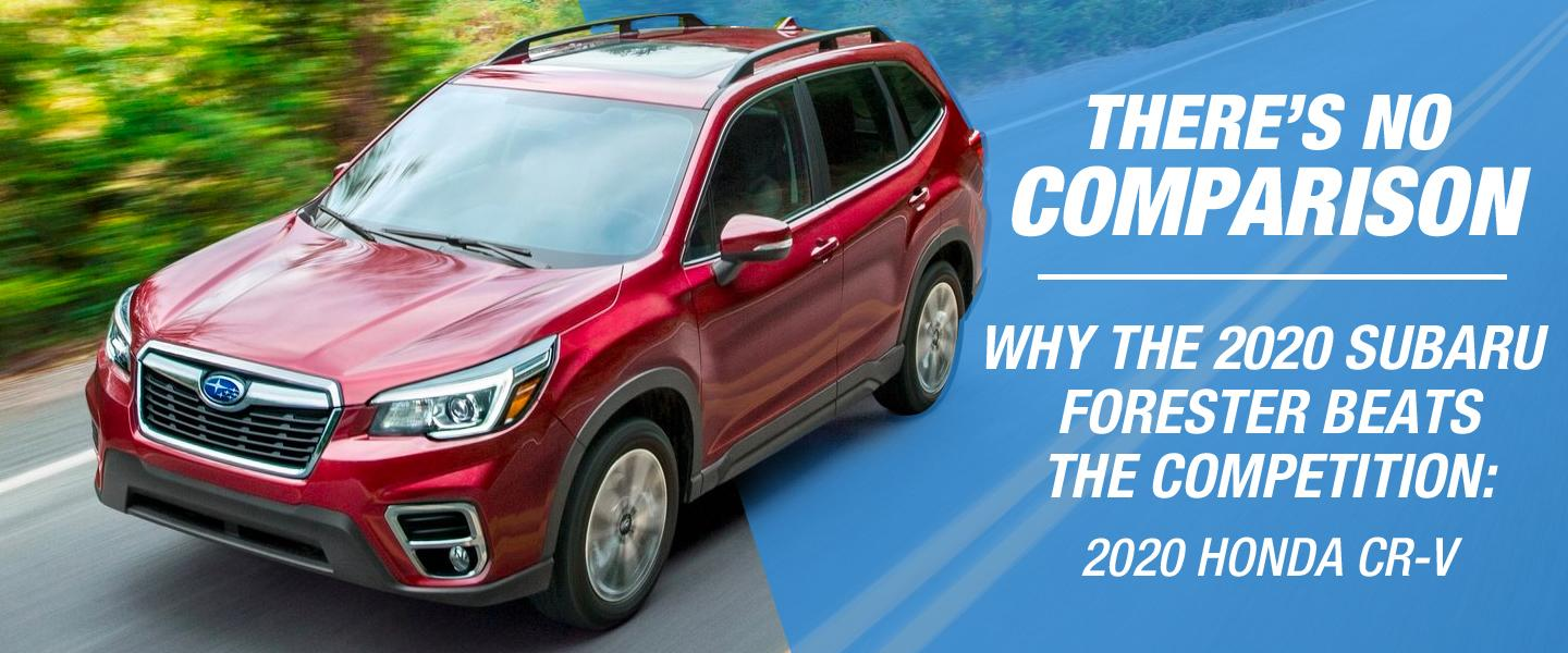 There's No Comparison - Why The 2020 Subaru Forester Beats The Competition 2020 Honda CR-V