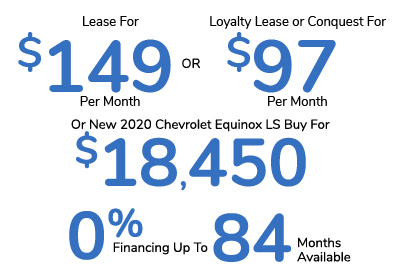 Lease For $149 Per Month Or GM Loyalty Lease or Conquest For $97 Per Month Or Buy For $18,450 Or 0% Financing For Up To 84 Months Available