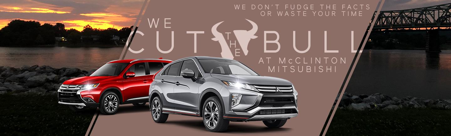 We Cut The Bull At McClinton Mitsubishi - We Don't Fudge The Facts Or Waste Your Time